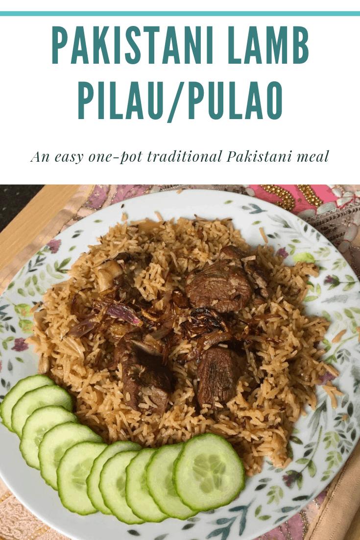 Lamb Pilau / Pulao - A One-Pot Pakistani Lamb Pilaf Recipe